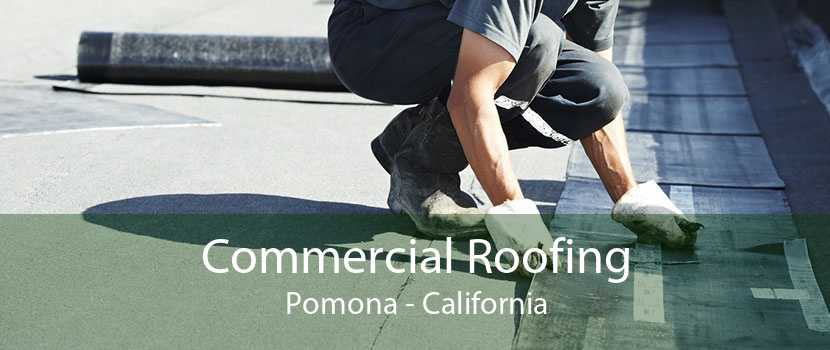 Commercial Roofing Pomona - California