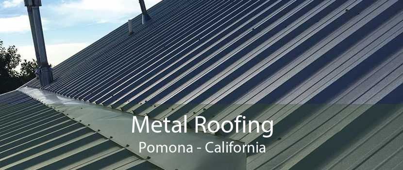 Metal Roofing Pomona - California