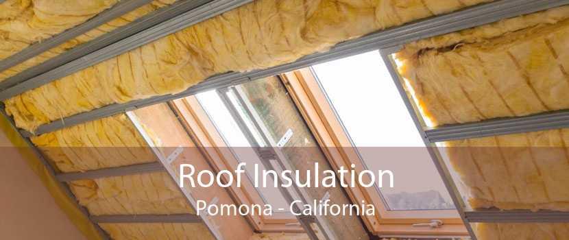 Roof Insulation Pomona - California
