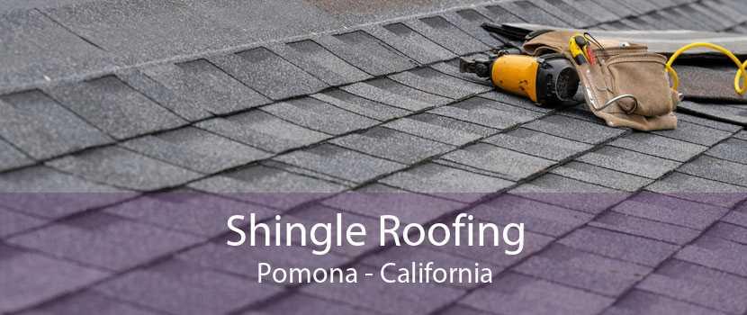 Shingle Roofing Pomona - California