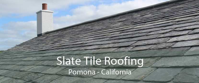 Slate Tile Roofing Pomona - California