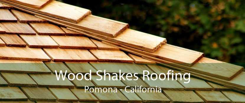 Wood Shakes Roofing Pomona - California